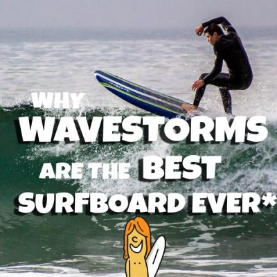 Why Wavestorms are the best surfboard ever